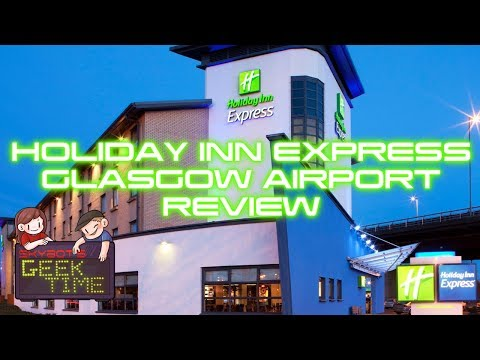 Holiday Inn Express Glasgow Airport Review