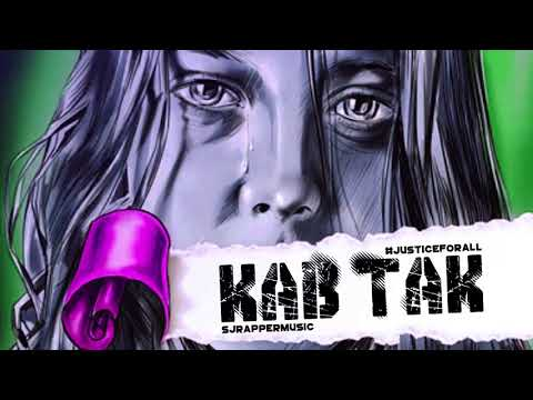 Sj Rapper - Kab Tak (Rap Tribute) | Justice For Asifa And Every Victim | 2018