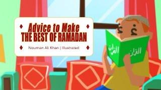 Advice to Make the Best of Ramadan | illustrated | Nouman Ali Khan