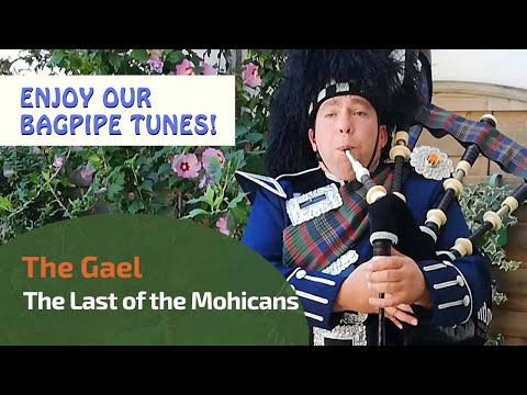 The Last of the Mohicans - The Gael - Bagpipe