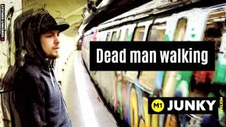 Junky - Dead man walking