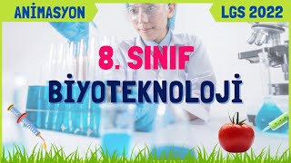 Biyoteknoloji   8. Sınıf   LGS 2021