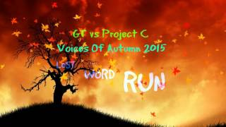 GT vs Project C - Voices Of Autumn 2015 (Lost)