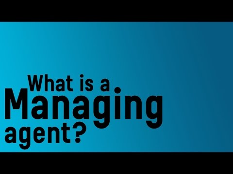 What is a managing agent?