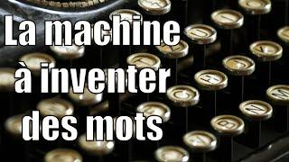 La machine à inventer des mots (avec Code MU) — Science étonnante #17