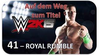 WWE2k15 #Episode 41 - Royal Rumble [HD+] - Let