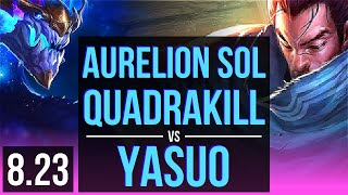 AURELION SOL vs YASUO (MID) | Quadrakill, KDA 17/1/13, 500+ games, Legendary | BR Challenger | v8.23