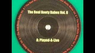 The Real Booty Babes - Played-A-Live (Original Mix)