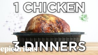 How To Turn 1 Rotisserie Chicken Into 3 Dinners