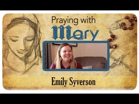 Praying with Mary: Emily Syverson