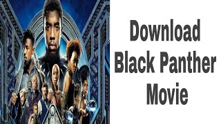 how to download black panther movie in hindi 720p 2018