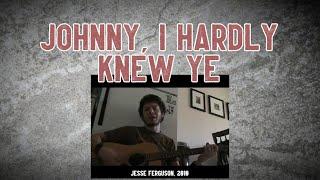 Johnny, I Hardly Knew Ye