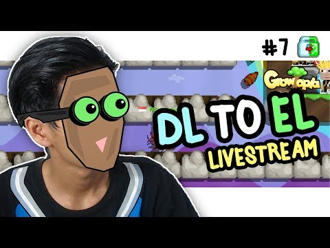 DL TO EL #7 (livestream) | Growtopia
