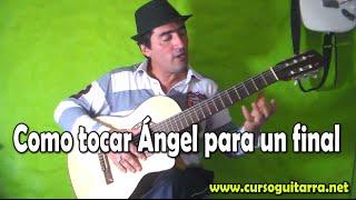 Como tocar Ángel para un final