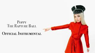 Poppy - The Rapture Ball (Official Instrumental)