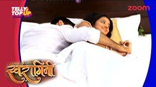Watch Swara And Sankar's Suhagraat In 'Swaragini' |Telly Top Up