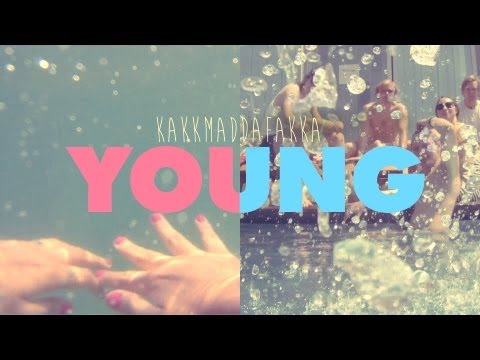 'Young' - KAKKMADDAFAKKA (Official Video)