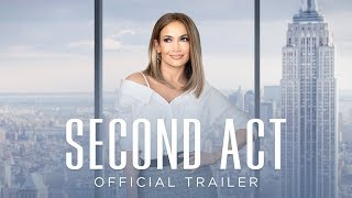 Second Act | Official Trailer [HD] | Coming Soon