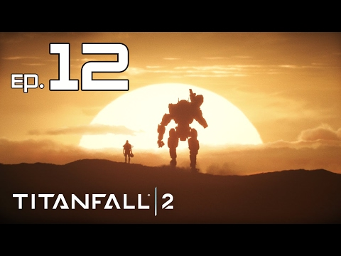 Let's Play Titanfall 2 Episode 12 - The Honor of a Great Power