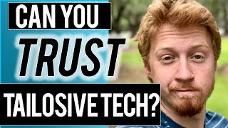 Can You Trust Tailosive Tech?