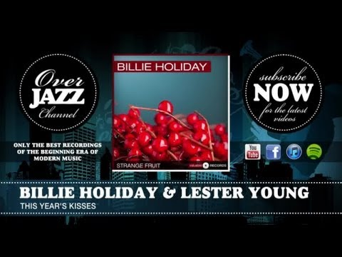 Billie Holiday & Lester Young - This Year's Kisses (1937)