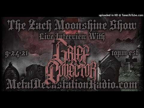 Grief Collector - Interview 2021 - The Zach Moonshine Show