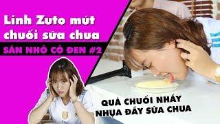 SÂN NHỎ CỎ ĐEN #2: Linh Zuto và thử thách mút chuối cả quả dính đầy sữa chua
