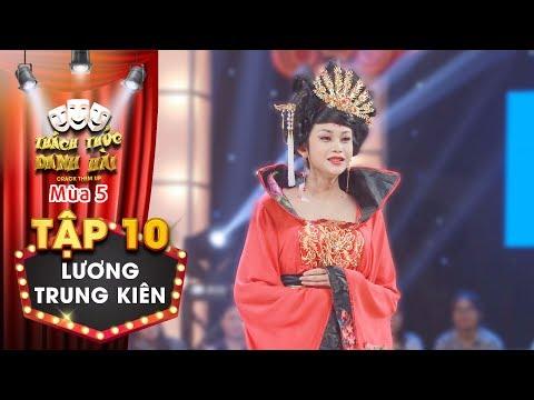 Thách thức danh hài 5 Tập 10: Lương Trung Kiên