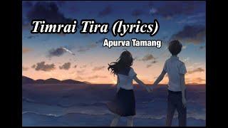 Timrai Tira (lyrics)- Apurva Tamang Cover Song with lyrics by Bijay Tamang