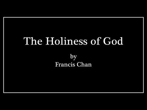 The Holiness of God (Excerpt) - Francis Chan