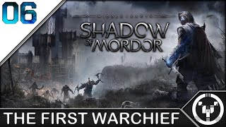 THE FIRST WARCHIEF | Middle-Earth Shadow of Mordor | 06