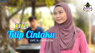 Download TITIP CINTAKU (H. Ona sutra) - TIYA (Cover Dangdut)