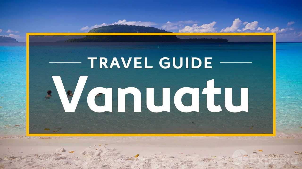 Vanuatu Vacation Travel Guide Expedia K YouTube - Where is vanuatu