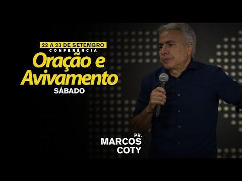Conferência Oração e Avivamento // Pr Marcos Coty  #Sábado