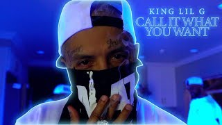 King Lil G - Call It What You Want