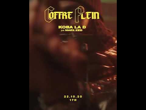 Koba Lad Coffre Plein Feat Maes Zed Teaser Youtube
