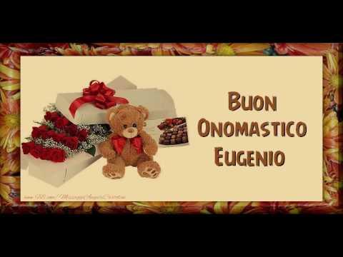Eccezionale Buon Onomastico Eugenio! - YouTube OM46