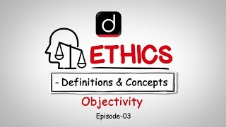 Ethics: Definition and Concepts (Objectivity)