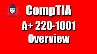CompTIA A+ 220-1001 Certification Overview