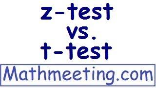 z-test vs. t-test