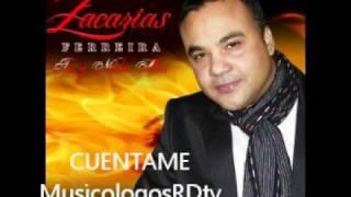 Zacarias Ferreira - Cuentame (Audio Original) 2012