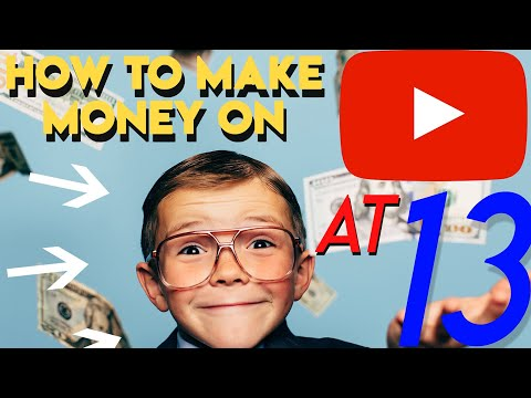 How To Make Money On YouTube At 13