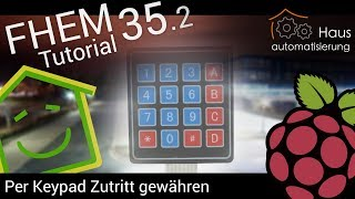 Video FHEM-Tutorial Part 35.2: Per Keypad Zutritt gewähren | haus-automatisierung.com download MP3, 3GP, MP4, WEBM, AVI, FLV November 2017