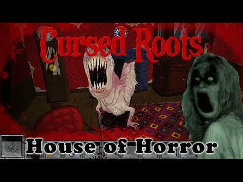 Cursed Roots - House of Horror