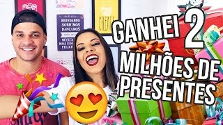 GANHEI 2 MILHÕES DE PRESENTES