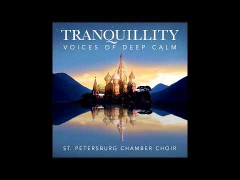 Tranquillity - Voices of Deep Calm - Tropar (Liadov)