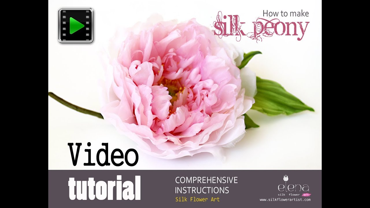 How No Make Silk Flowers Silk Peony Video Tutorial Youtube