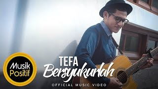 Tefa - Bersyukurlah (Official Music Video)