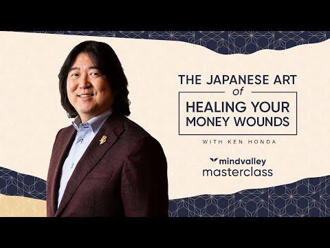 The Japanese Art Of Healing Your Money Wounds With Ken Honda - Mindvalley Masterclass Trailer