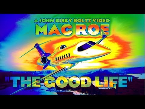 "MAC ROE ""THE GOOD LIFE"""